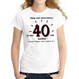 Vicces Póló - Eddig Csak Kamaszodtam. Az Élet 40 Után Kezdődik! L-es