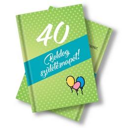 Könyv 40. Szülinapra Idézetekkel és Képekkel