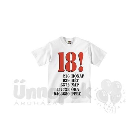 születésnapi ajándék 18 éves fiúnak Vicces Póló   18! 216 Hó, 939 Hét, 6572 Nap, 9463680 Perc, L es születésnapi ajándék 18 éves fiúnak
