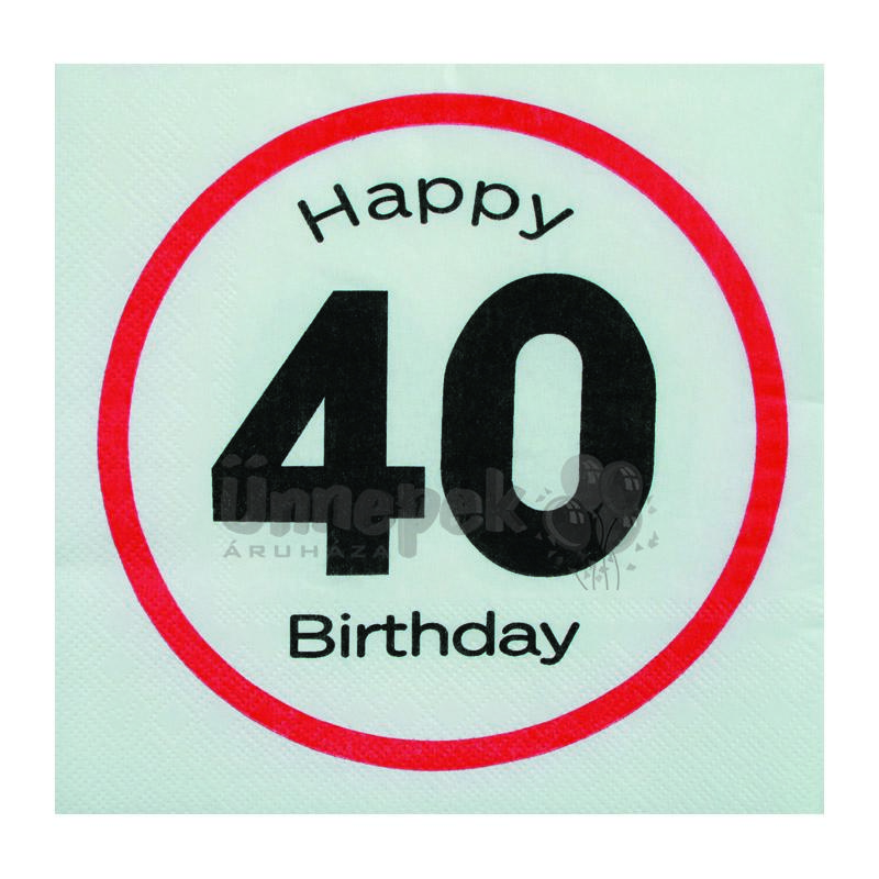 fe702f81ee Happy Birthday 40-es Sebességkorlátozó Szülinapi Parti Szalvéta - 33 x 33  cm, 20