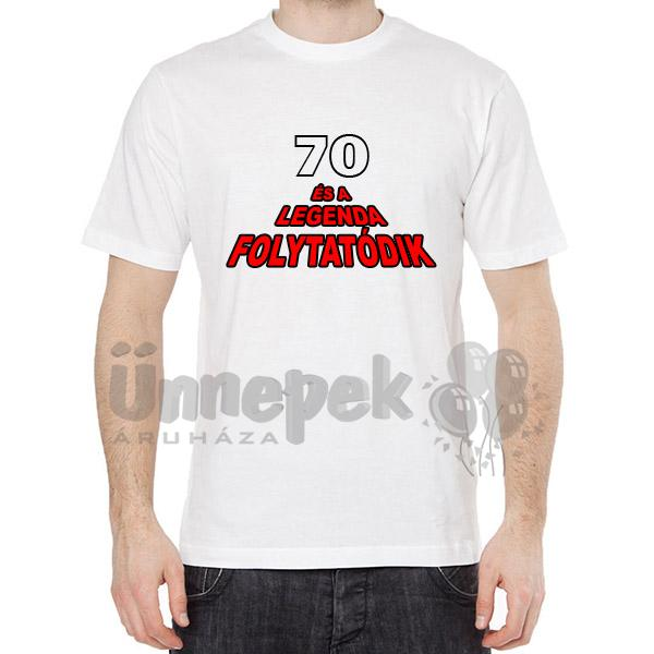 szülinapi ajándék 70 évesnek Póló Szülinapra   70 Éves És A Legenda Folytatódik   XL es szülinapi ajándék 70 évesnek