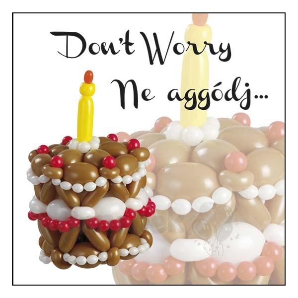 Don't Worry - Ne aggódj... - Szülinapi Lufis Képeslap