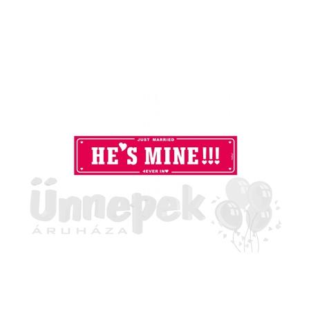 He is Mine Feliratú Esküvői Rendszámtábla - 50 cm x 11 cm