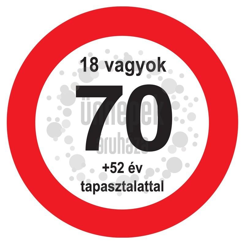 Nem vagyok 70... Sebességkorlátozó Számos Szülinapi Tábla - 40 cm