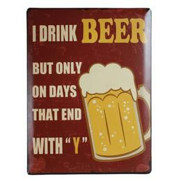 Retro Fém Tábla, Álló - I drink beer, but only on days that end with Y