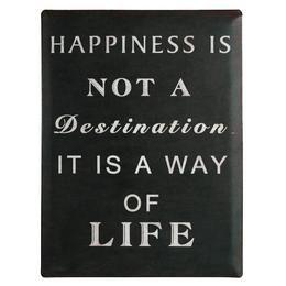 Retro Fém Tábla, Álló - Happiness is not a Destination, it is a way of life