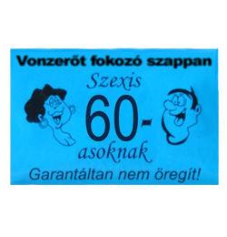 Vonzerő Fokozó Szappan Szexi 60-asoknak - Garantáltan nem öregít